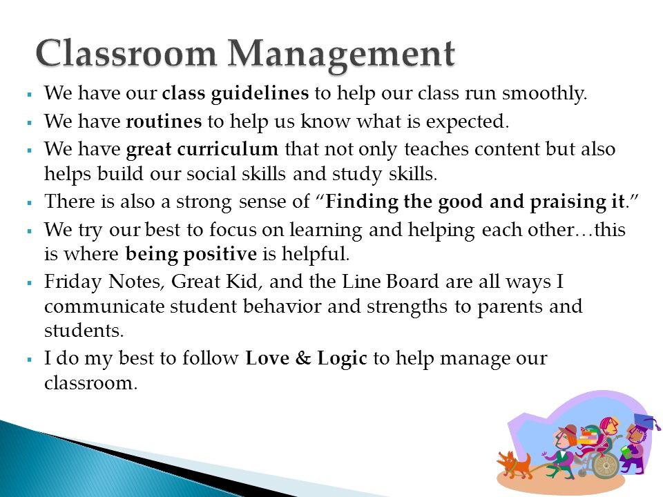  We have our class guidelines to help our class run smoothly.  We have routines to help us know what is expected.  We have great curriculum that no