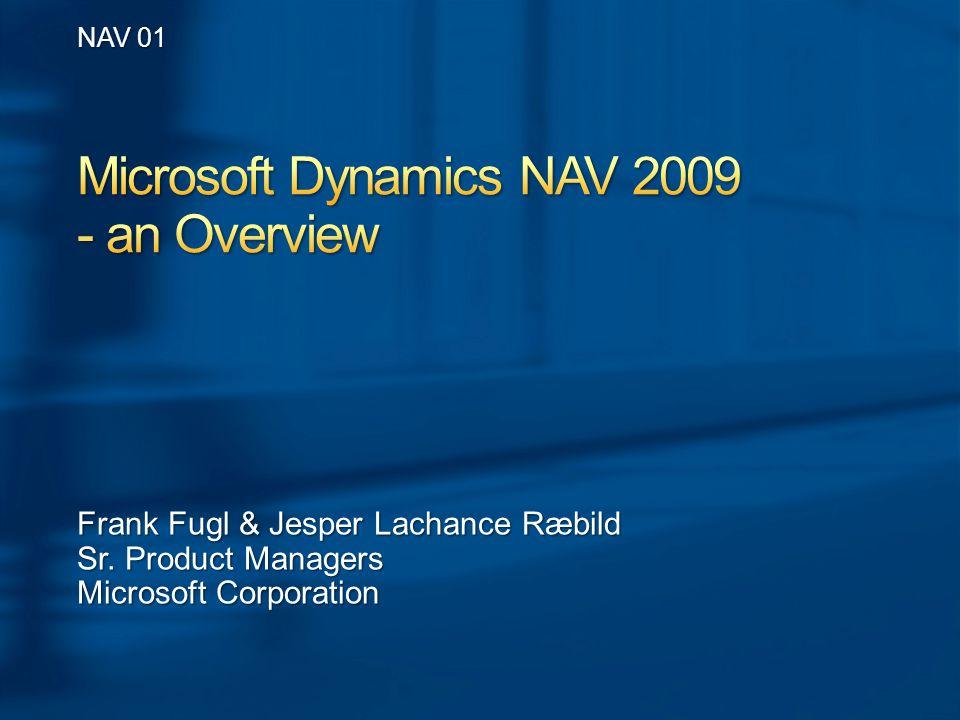 Frank Fugl & Jesper Lachance Ræbild Sr. Product Managers Microsoft Corporation NAV 01