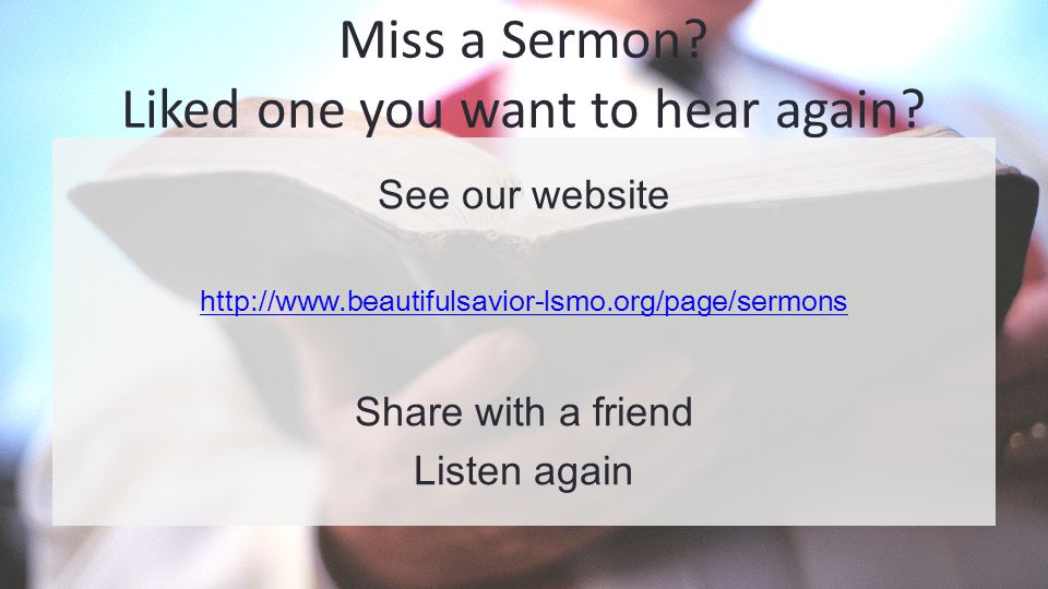 Miss a Sermon. Liked one you want to hear again.