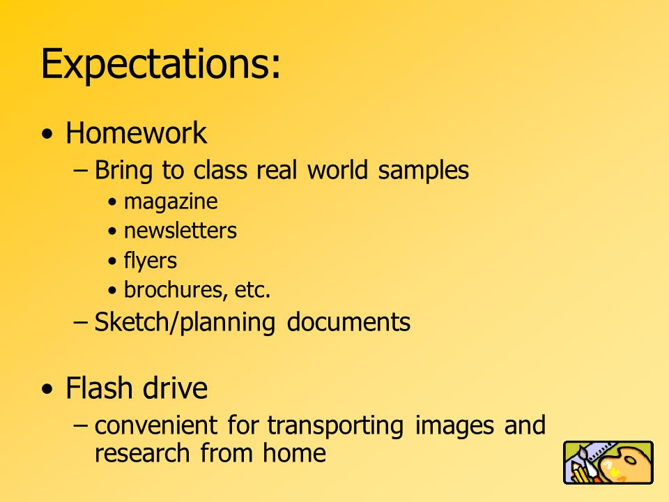 Homework –Bring to class real world samples magazine newsletters flyers brochures, etc.