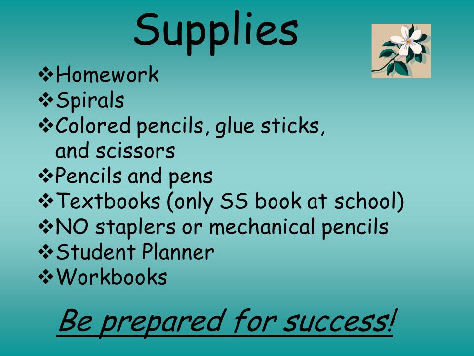 Supplies Be prepared for success.