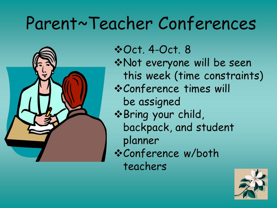 Parent~Teacher Conferences  Oct.4-Oct.