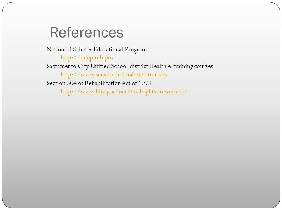 References National Diabetes Educational Program http://ndep.nih.gov Sacramento City Unified School district Health e-training courses http://www.scus