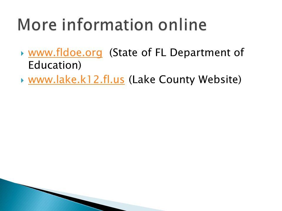  www.fldoe.org (State of FL Department of Education) www.fldoe.org  www.lake.k12.fl.us (Lake County Website) www.lake.k12.fl.us