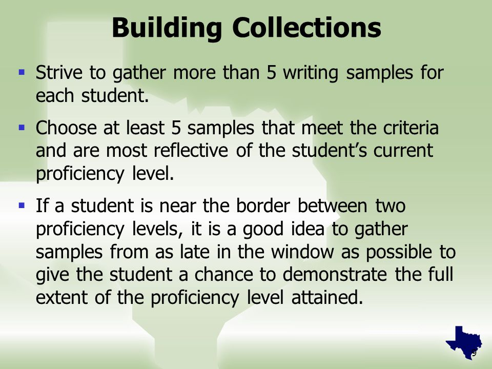 9 Building Collections  Strive to gather more than 5 writing samples for each student.