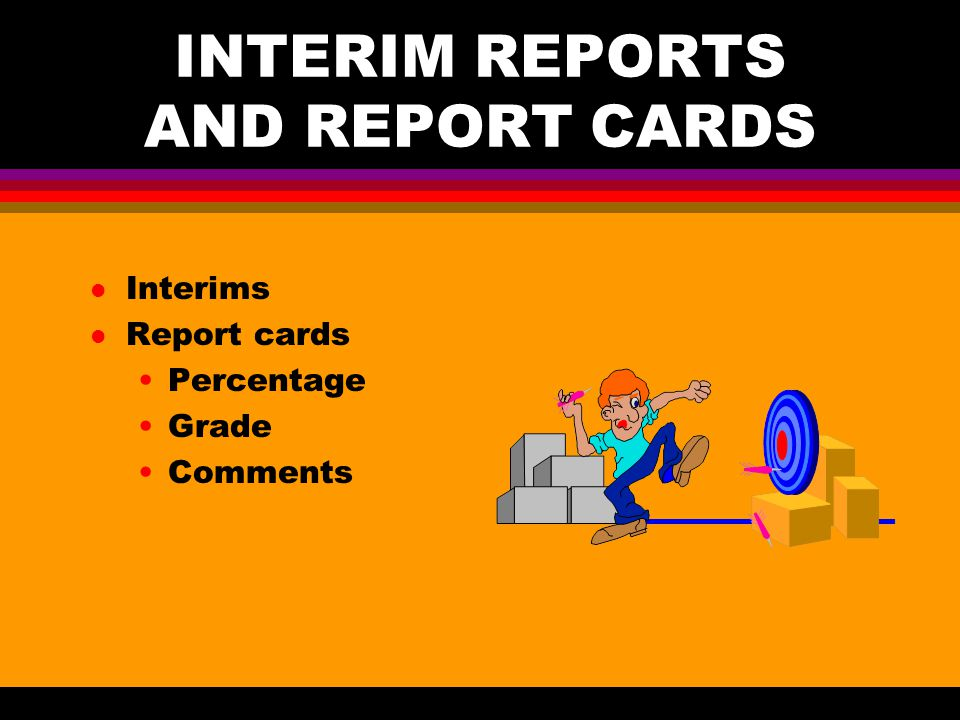 INTERIM REPORTS AND REPORT CARDS l Interims l Report cards Percentage Grade Comments