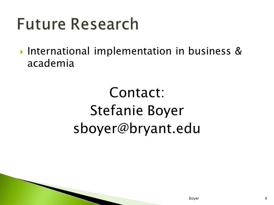 International implementation in business & academia Contact: Stefanie Boyer sboyer@bryant.edu Boyer9