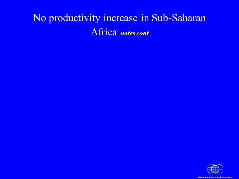 No productivity increase in Sub-Saharan Africa notes cont