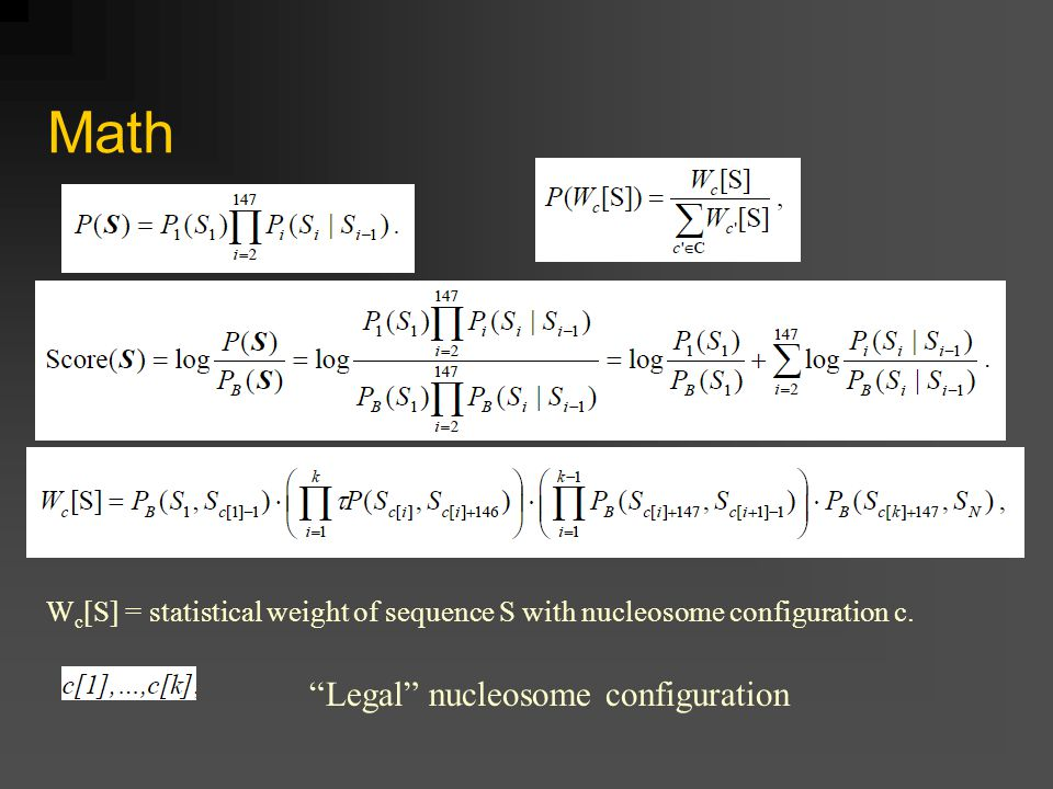 Math W c [S] = statistical weight of sequence S with nucleosome configuration c.