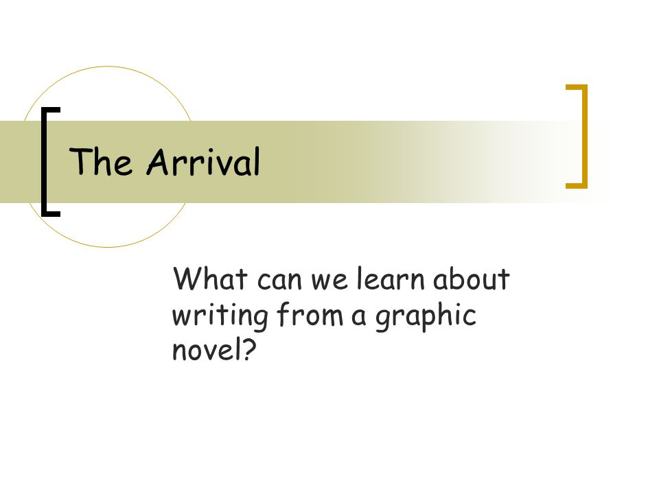 The Arrival What can we learn about writing from a graphic novel