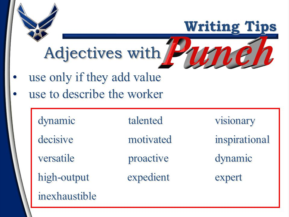 Adverbs with explain how a task was accomplished use only if it truly adds value to the verb enthusiasticallyproactively expertlyshrewdly independently single-handedly strategicallyflawlessly meticulouslyselflessly explain how a task was accomplished use only if it truly adds value to the verb enthusiasticallyproactively expertlyshrewdly independently single-handedly strategicallyflawlessly meticulouslyselflessly Writing Tips