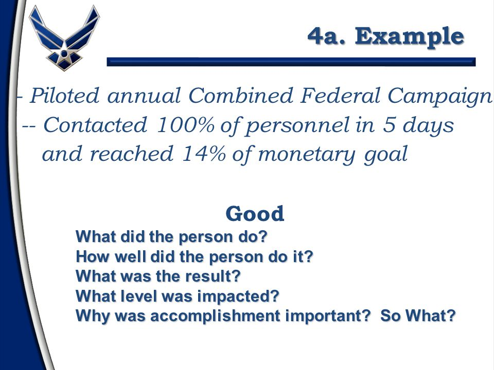 Last bullet in rating section recommends: Promotion (enlisted) PME (officer) Stratification: Use to rank top personnel Sets individual above his/her peers Common phrases: top x%, my #1, my best, hard- hitting, enthusiastic, strong Ex: - #2 of 312 CGOs in 90 SW - Top 1% of captains in 20 AF Special Bullets