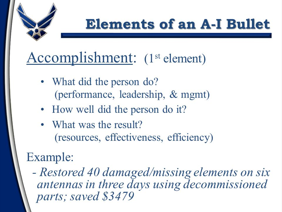 Elements of an A-I Bullet Elements of an A-I Bullet Accomplishment: (1 st element) What did the person do.