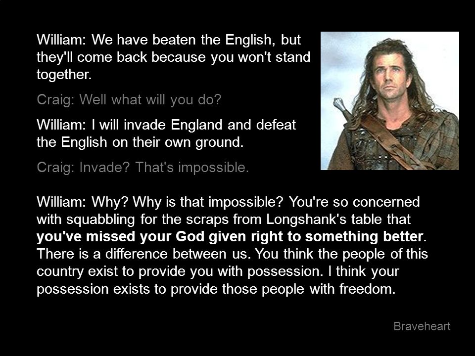 William: We have beaten the English, but they ll come back because you won t stand together.
