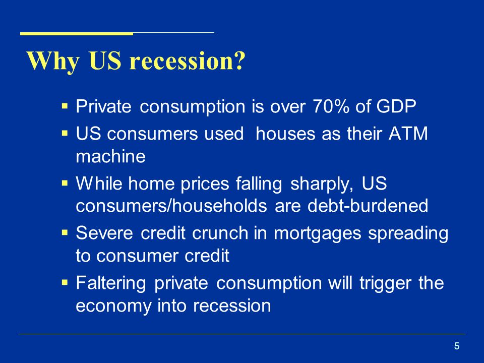 5 Why US recession.