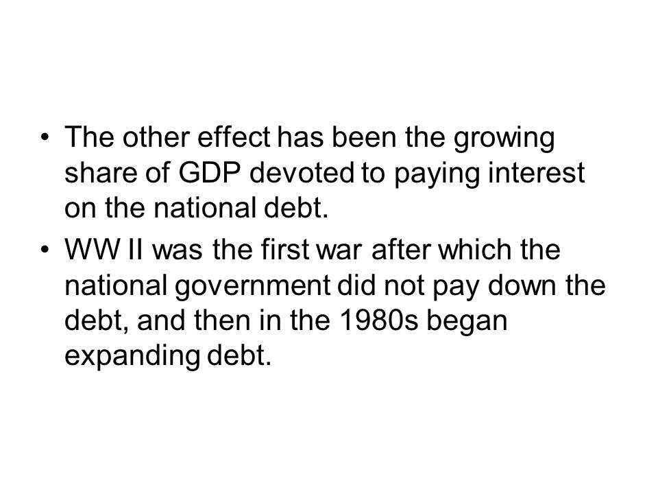 The other effect has been the growing share of GDP devoted to paying interest on the national debt.