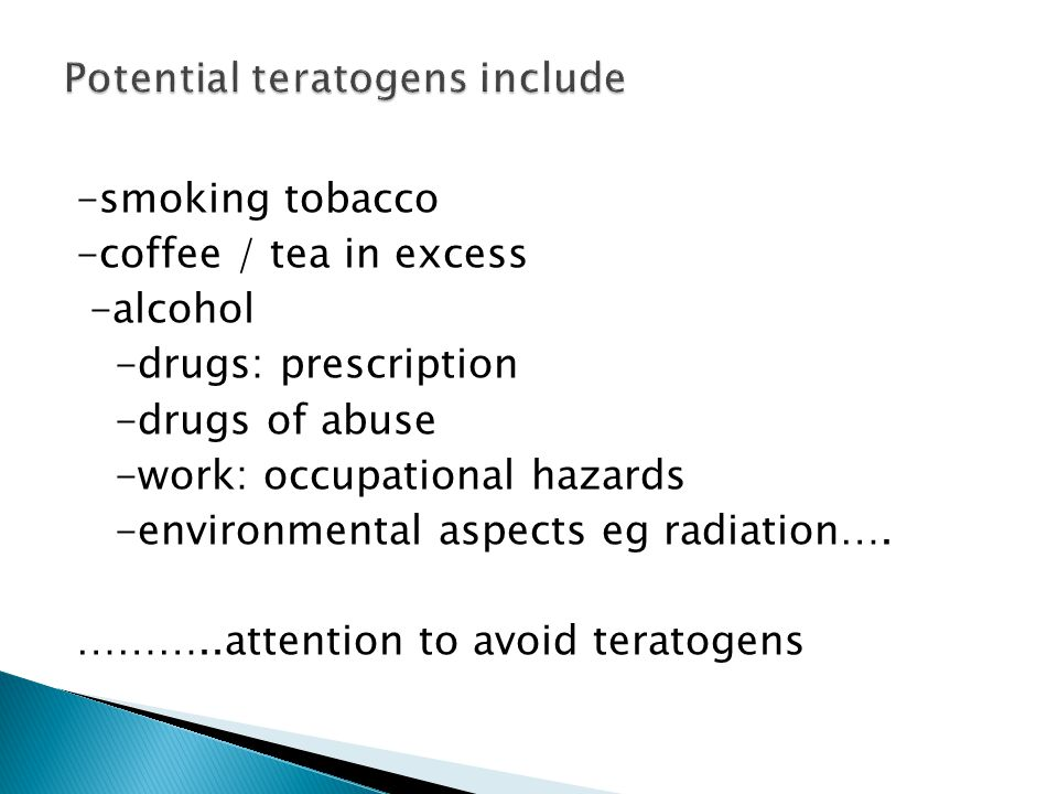 -smoking tobacco -coffee / tea in excess -alcohol -drugs: prescription -drugs of abuse -work: occupational hazards -environmental aspects eg radiation….