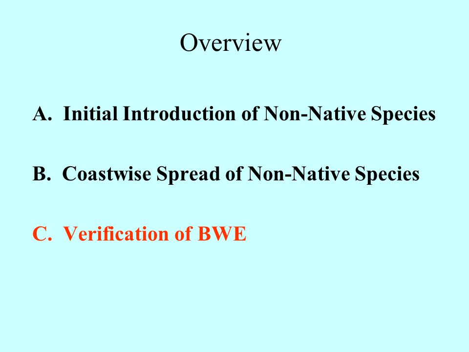 Overview A. Initial Introduction of Non-Native Species B.