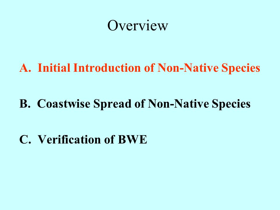 Overview A.Initial Introduction of Non-Native Species B.