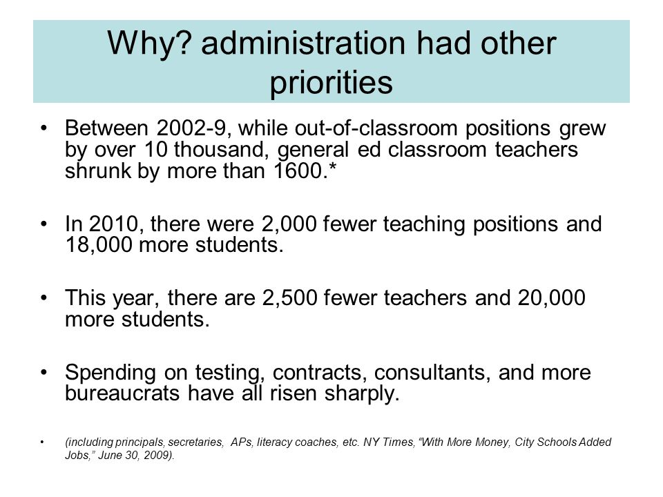 Why? administration had other priorities Between 2002-9, while out-of-classroom positions grew by over 10 thousand, general ed classroom teachers shru