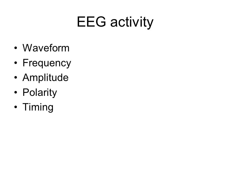 EEG activity Waveform Frequency Amplitude Polarity Timing