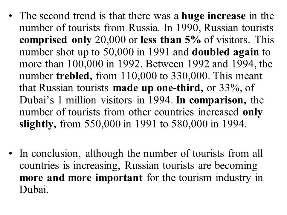 The second trend is that there was a huge increase in the number of tourists from Russia.