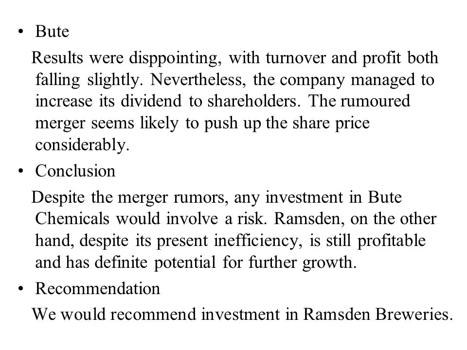Bute Results were disppointing, with turnover and profit both falling slightly.
