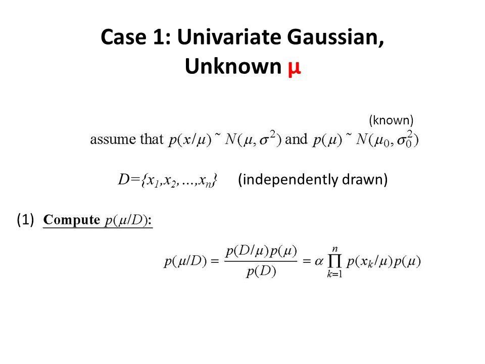 Case 1: Univariate Gaussian, Unknown μ (cont'd) x const.