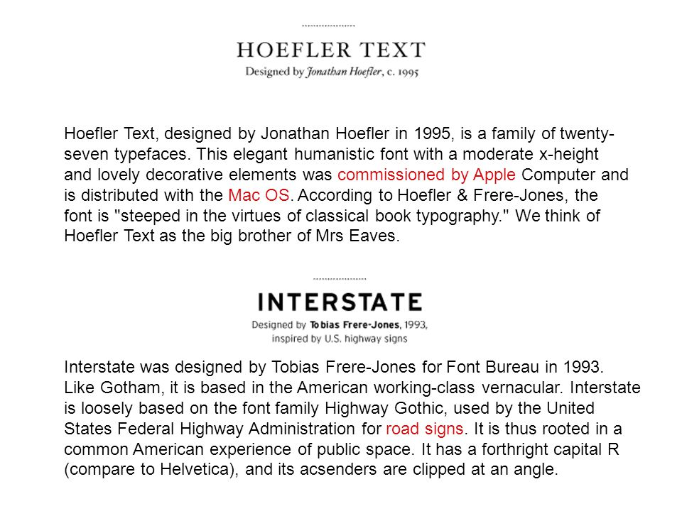 Hoefler Text, designed by Jonathan Hoefler in 1995, is a family of twenty- seven typefaces.