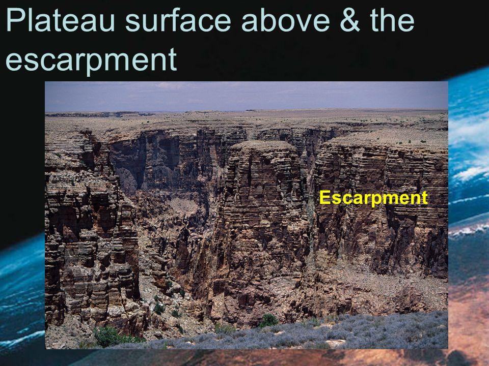 Plateau surface above & the escarpment Escarpment