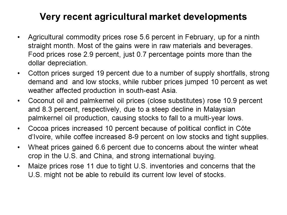 Very recent agricultural market developments Agricultural commodity prices rose 5.6 percent in February, up for a ninth straight month.