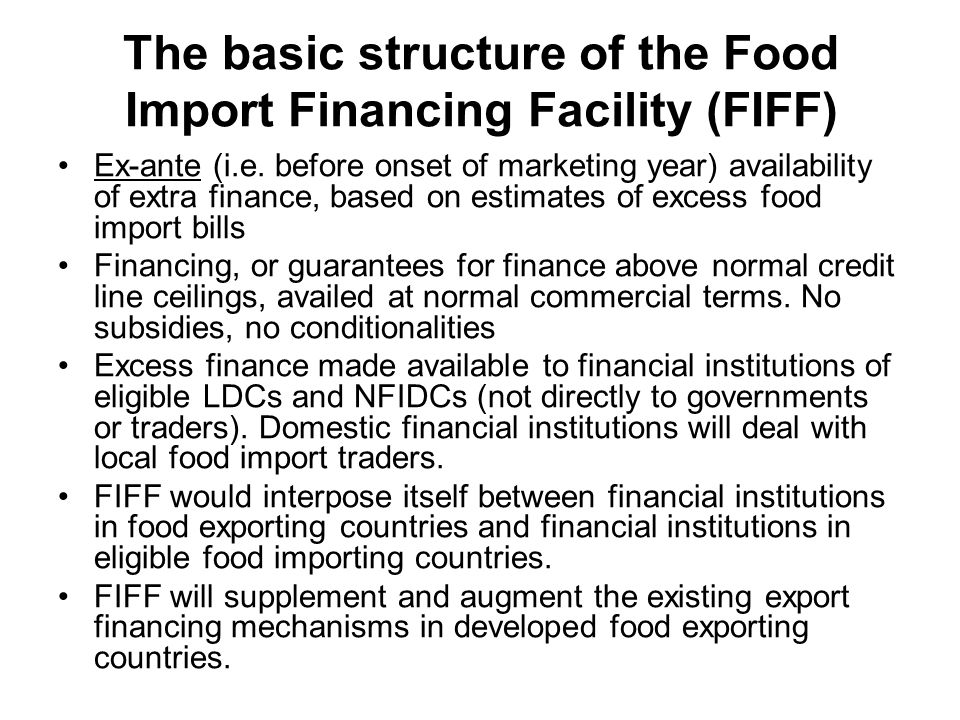 The basic structure of the Food Import Financing Facility (FIFF) Ex-ante (i.e.