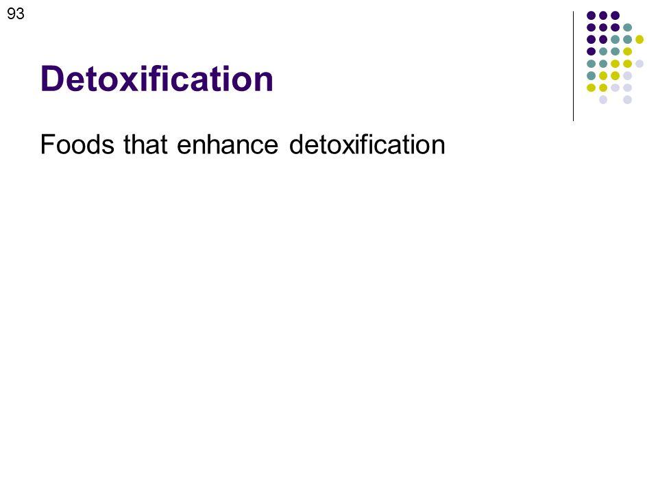 Detoxification Foods that enhance detoxification 93