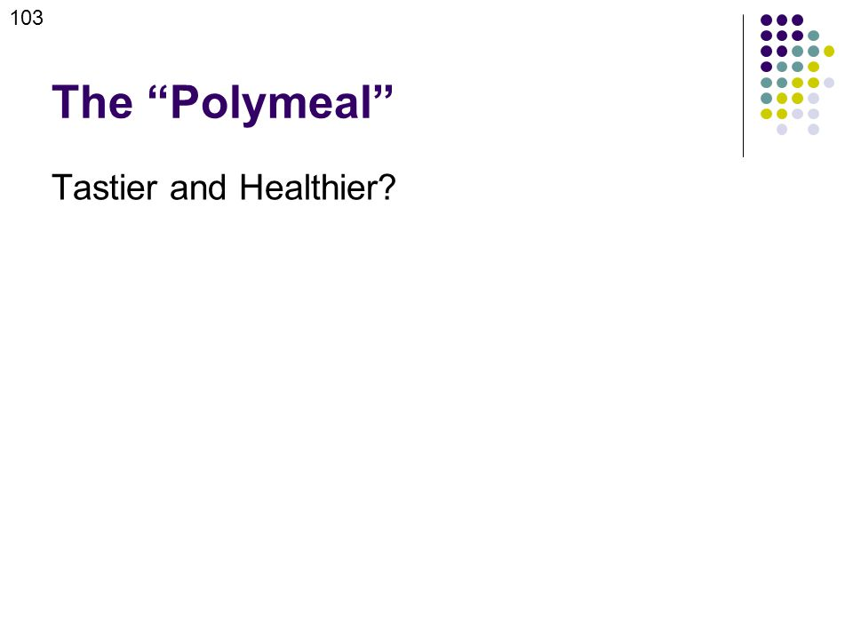 The Polymeal Tastier and Healthier 103