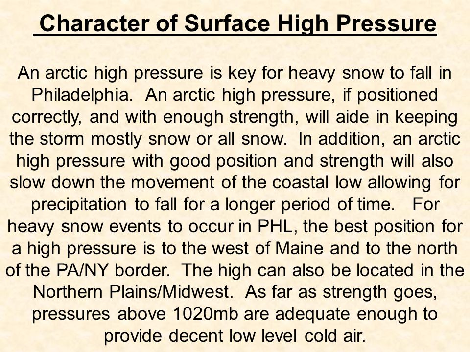 Character of Surface High Pressure An arctic high pressure is key for heavy snow to fall in Philadelphia.