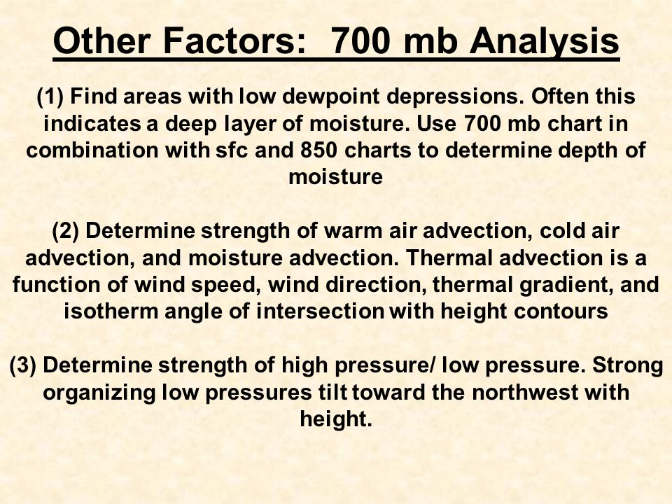 Other Factors: 700 mb Analysis (1) Find areas with low dewpoint depressions.
