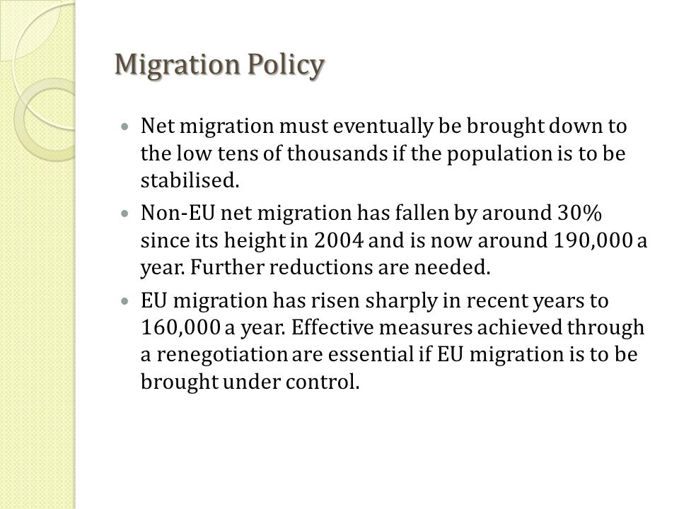 Migration Policy Net migration must eventually be brought down to the low tens of thousands if the population is to be stabilised.