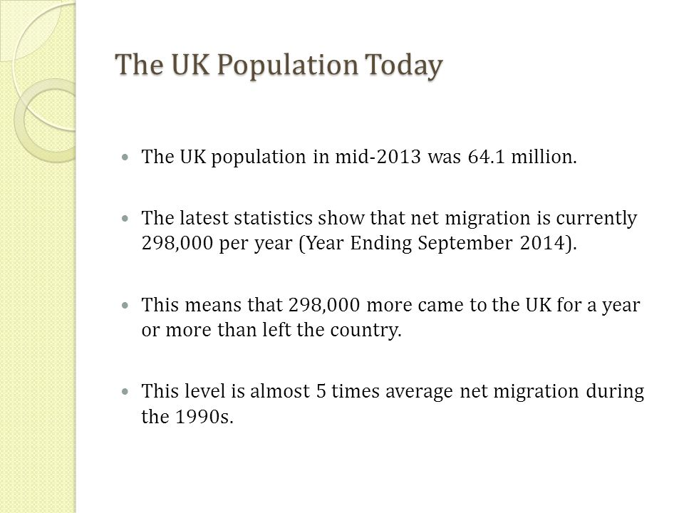 The UK Population Today The UK population in mid-2013 was 64.1 million.