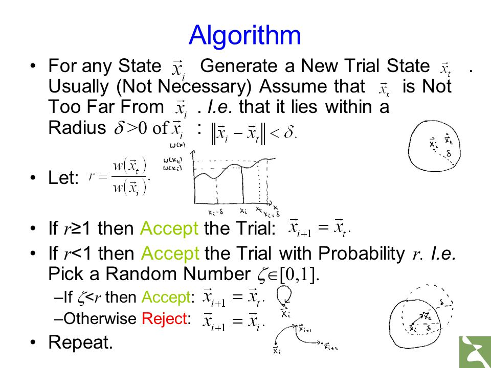 For any State Generate a New Trial State. Usually (Not Necessary) Assume that is Not Too Far From. I.e. that it lies within a ball of Radius  >0 of