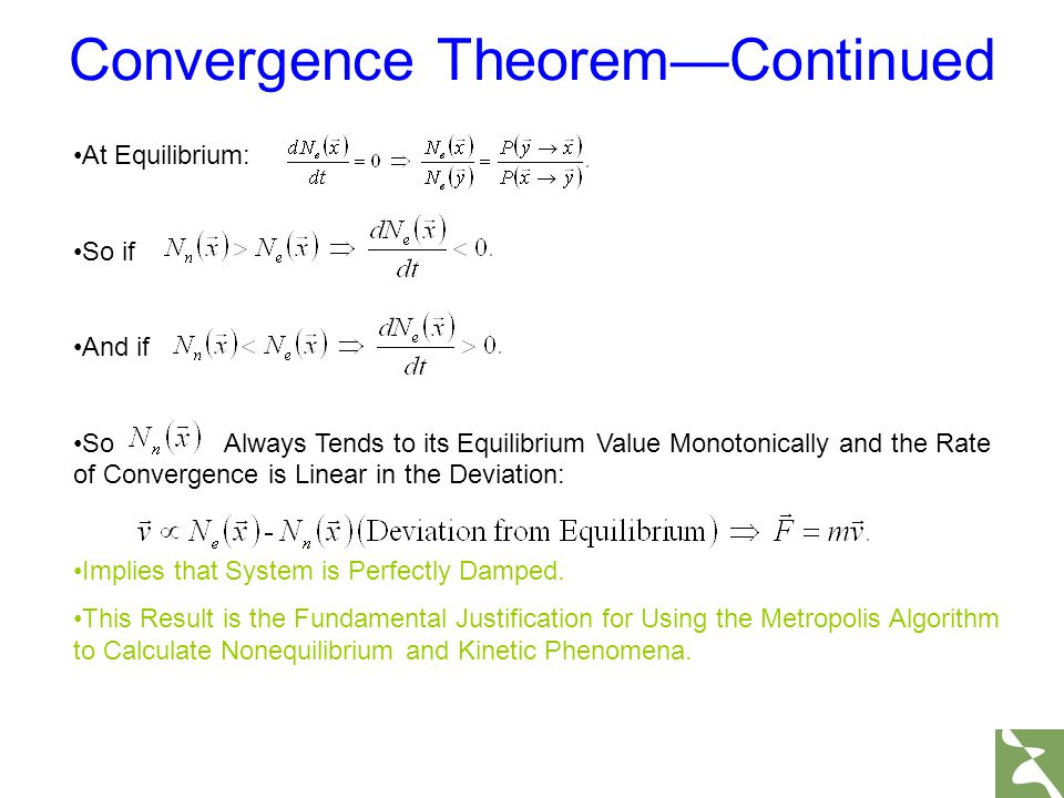 At Equilibrium: So if And if So Always Tends to its Equilibrium Value Monotonically and the Rate of Convergence is Linear in the Deviation: Implies th