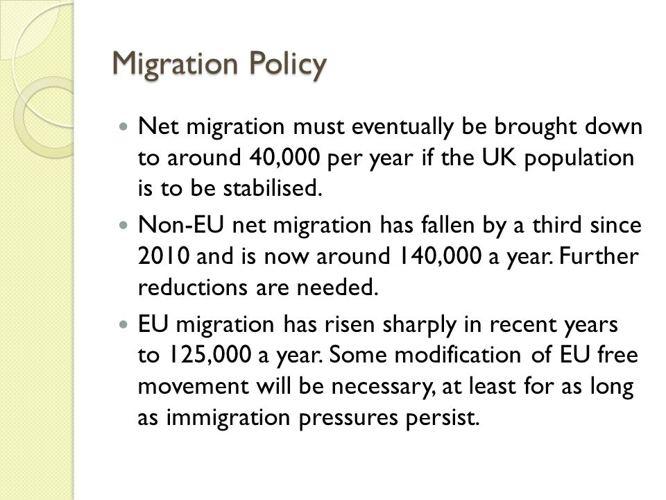 Migration Policy Net migration must eventually be brought down to around 40,000 per year if the UK population is to be stabilised.