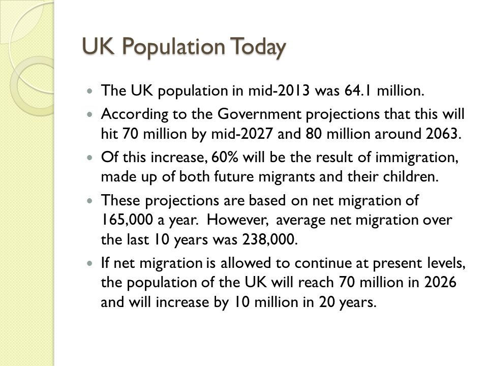 UK Population Today The UK population in mid-2013 was 64.1 million.