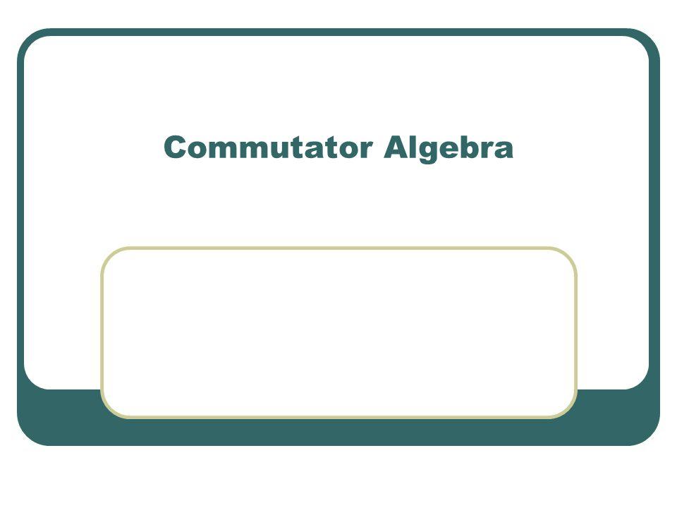Commutator Algebra