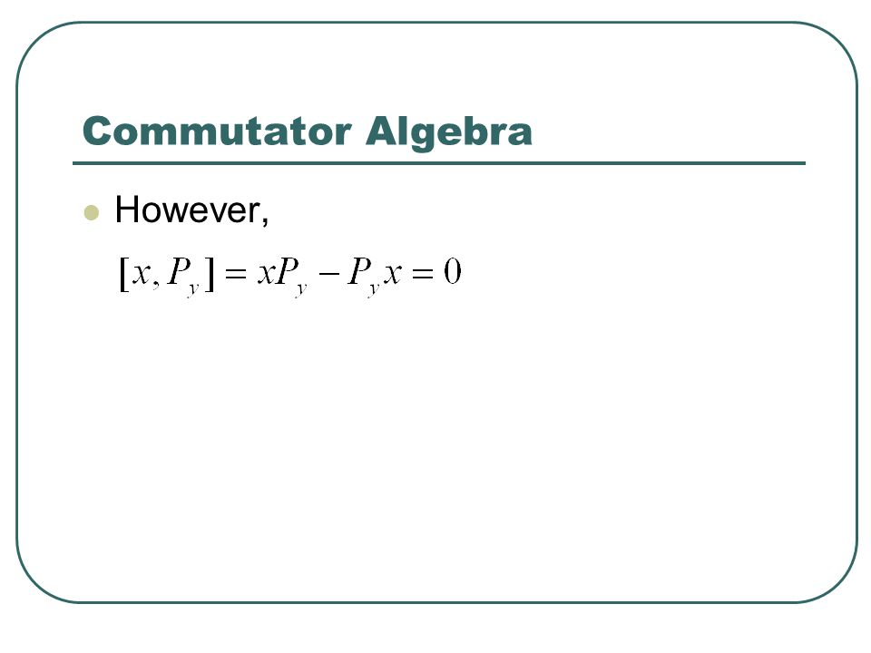 Commutator Algebra However,