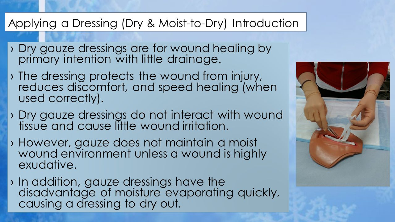  15.Secure dressing.  A. Tape: Apply tape 1 to 2 inches (2.3 to 5 cm) beyond dressing.