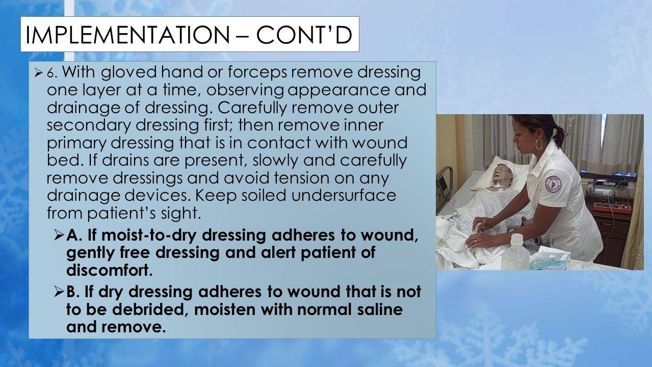  11.Apply gauze or elastic bandage to secure dressings:  A.