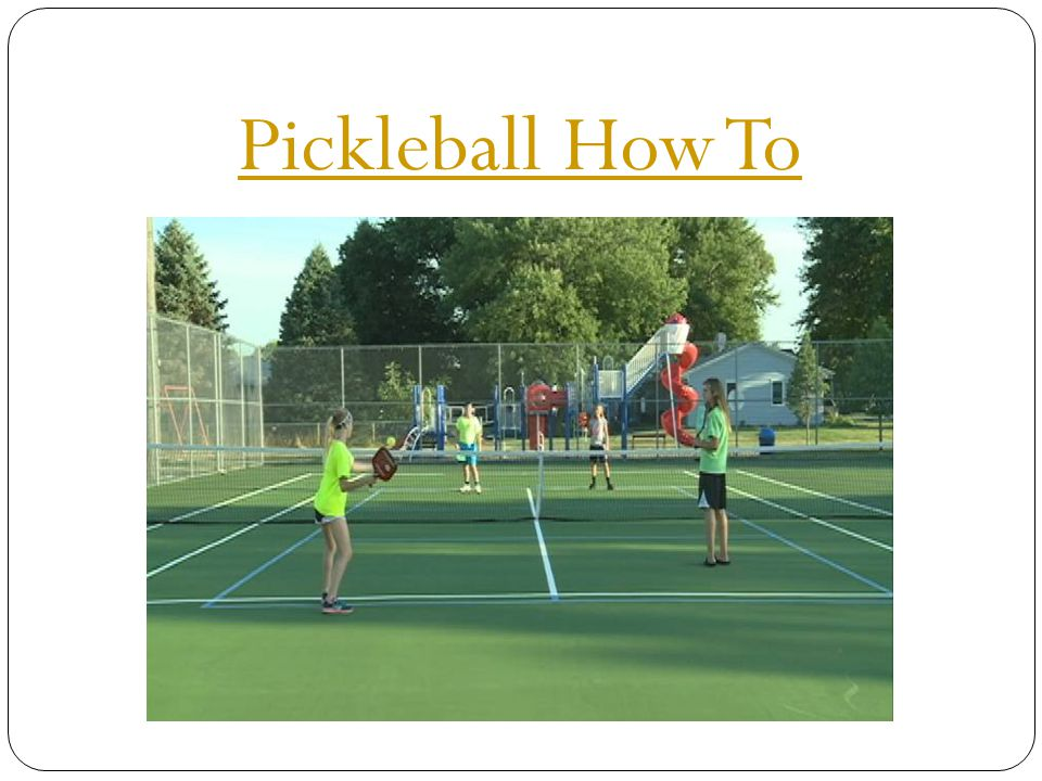 Pickleball How To