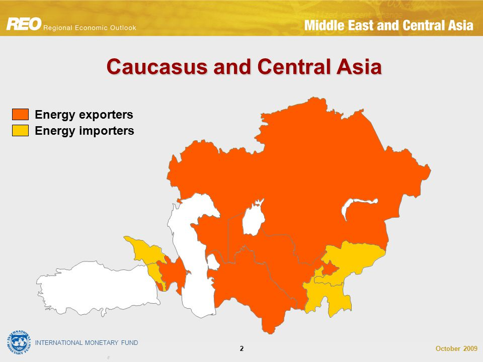 INTERNATIONAL MONETARY FUND October 20092 Southwestern Asia Energy exporters Energy importers Caucasus and Central Asia