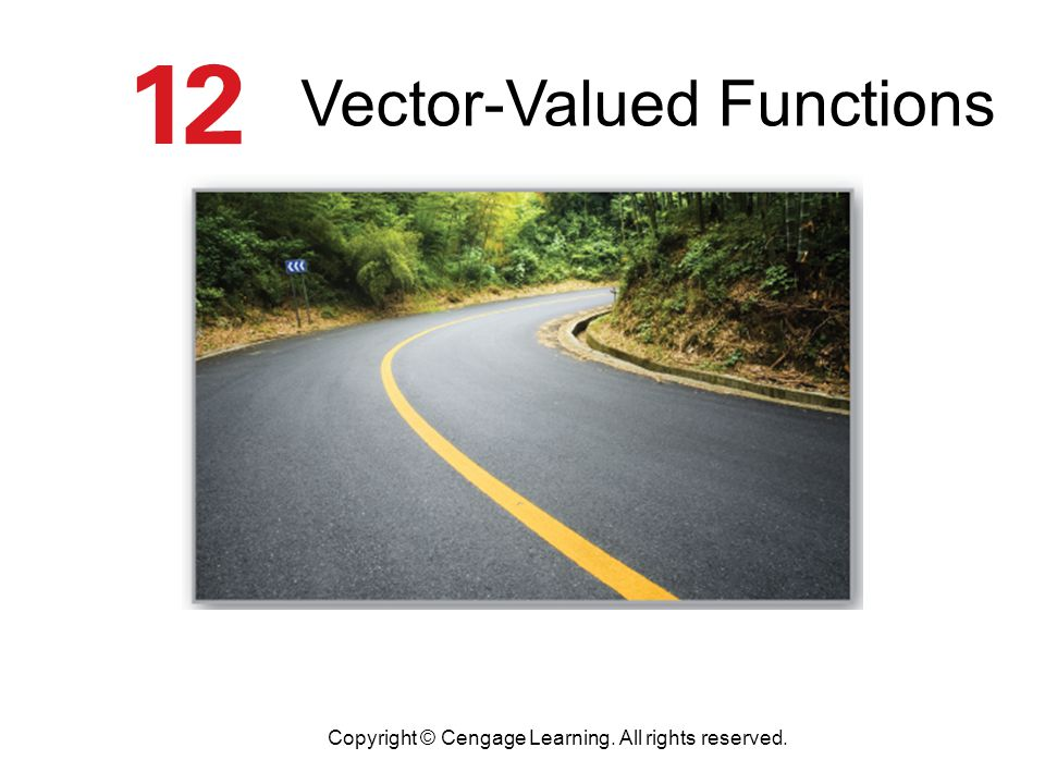 Vector-Valued Functions Copyright © Cengage Learning. All rights reserved.