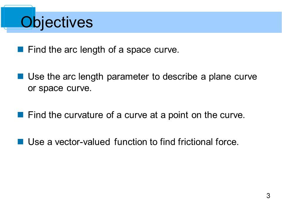 3 Find the arc length of a space curve.